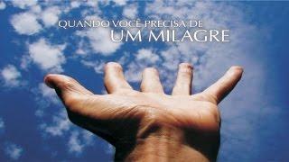 QUANDO VOCÊ PRECISA DE UM MILAGRE - 1 de 2 - Como Encarar Situações Impossíveis