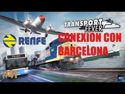 Gameplay Español | Transport Fever | Ep41 - Conexión con Barcelona | Serie Renfe