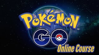 How to Play Pokémon Go: The Online Course