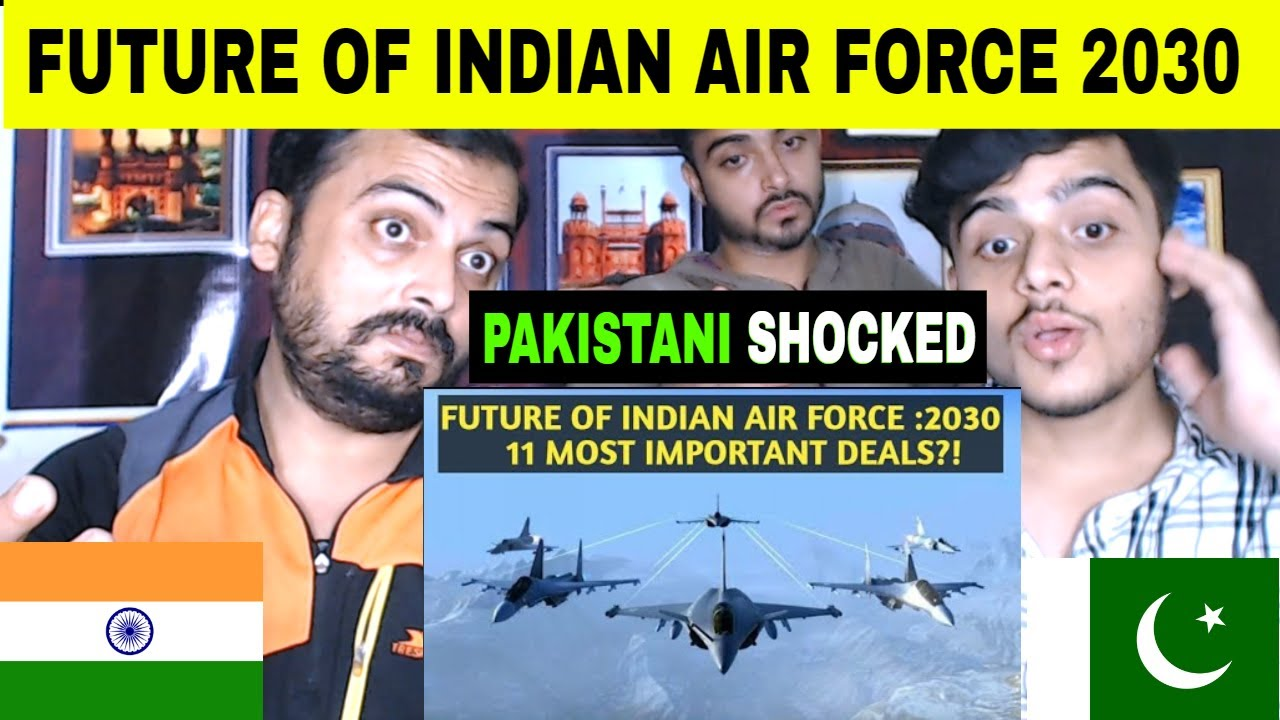 Pakistani Reaction on | INDIAN AIR FORCE FUTURE: 2030 | 11 MOST IMPORTANT PROJECTS