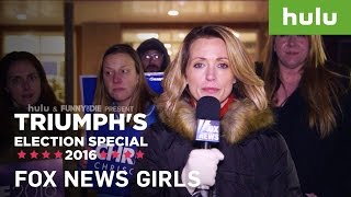 Triumph the Insult Comic Dog Sends Fake Fox News Girls to Trump Rally • Triumph on Hulu