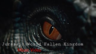 Jurassic World Fallen Kingdom-Music Video-MV streaming