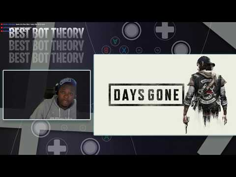 Days Gone Delayed| The Xbox Hate|Red Dead 2- Best Bot Theory #9