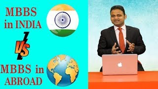 MBBS in India v/s MBBS in Abroad | Study MBBS Abroad 2020 | Which is Better - MBBS India or Abroad?
