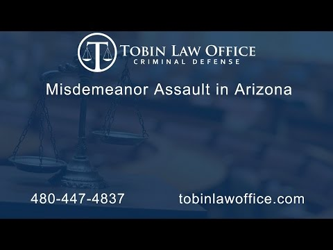 Misdemeanor Assault in Arizona | Tobin Law Office