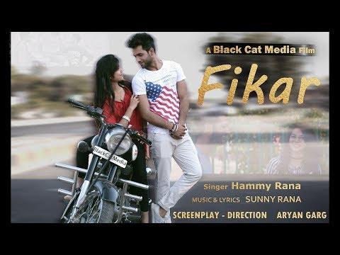 FIKAR (Full Song) Hammy Rana | BlackCatMedia | Romantic Hit | Latest Punjabi Song 2018