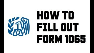 How to fill out Form 1065 - U.S. Return of Partnership Income - LLC - Example Completed Explained