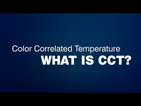 What is CCT? Color Correlated Temperature Explained. CCT Applications.