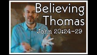 Believing Thomas John 20:24-29
