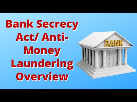 Bank Secrecy Act (BSA) and Anti-money Laundering (AML) Overv