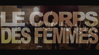 MATHILDE & Friends ⎟ Le Corps Des Femmes