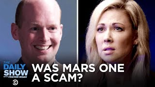 was-mars-one-ever-a-real-thing-the-daily-show