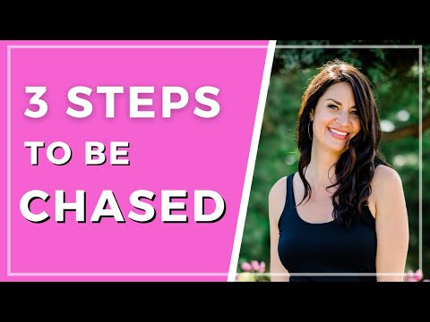 3 Powerful Steps to Be CHASED by Your Specific Person!