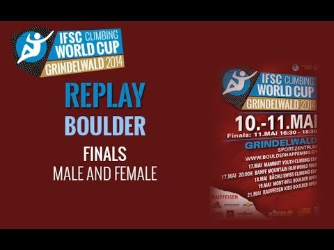 IFSC Climbing World Cup Grindelwald 2014 Replay - Boulder - Finals - Men/Women