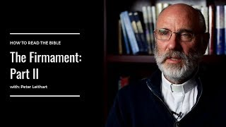 The Firmament Part II: Barrier Between Heaven and Earth: with Peter Leithart
