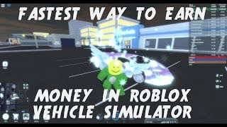 HOW TO GET MONEY FAST! - Roblox Vehicle Simulator