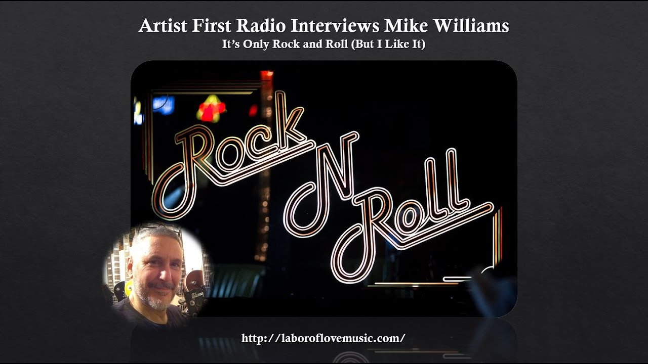 Mike Williams on Artist First Radio - It's Only Rock and Roll (But I Like It)