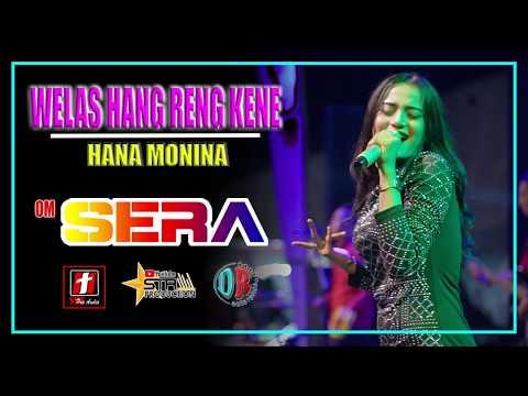 WELAS HANG RING KENE - HANA MONINA - OM. SERA LIVE BOYOLALI 2019