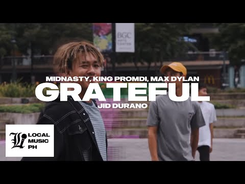Midnasty - Grateful ft. Max Dylan, KingPromdi, & Jid Durano (LOCAL Exclusive - Official Music Video)