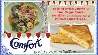 Cooking Series Volume 10: Ham + Veggie Soup W/ Tortellini