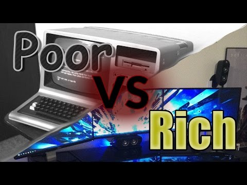 Rich VS Poor Gamers life