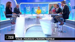 Italie : pourquoi l'Europe tremble #cdanslair 23.05.2018