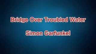 Bridge Over Troubled Water - Simon & Garfunkel [karaoke]