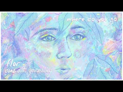 Thumbnail: flor: where do you go (Official Audio)