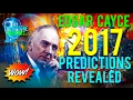🔵THE REAL EDGAR CAYCE PREDICTIONS FOR 2017 REVEALED!!! MUST SEE!!! DONT BE AFRAID!!! 🔵