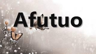 AFUTUO By Evangelist Akwasi Awuah