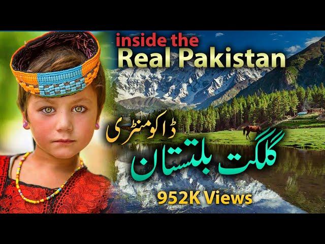 inside the real Pakistan Gilgit Baltistan  Jewel of Pakistan Watch HD documentary