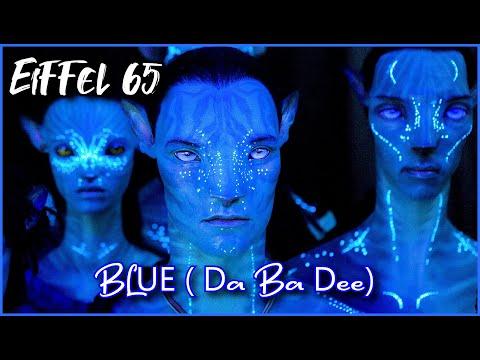 Eiffel 65 - Blue (Da Ba Dee) • Avatar Edition