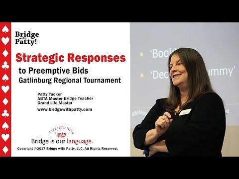 Strategic Responses to Preemptive Bids-Gatlinburg 2017 Bridge Tourney