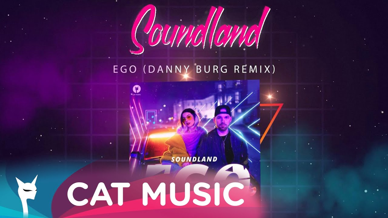 Soundland - EGO (Danny Burg Remix)