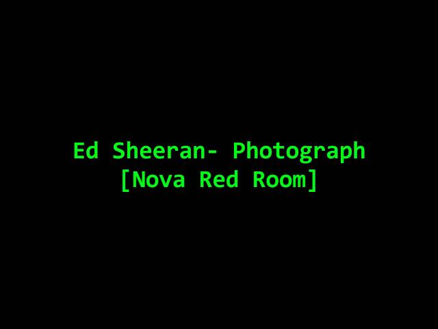 Ed Sheeran- Photograph [Live from the Nova Red Room]