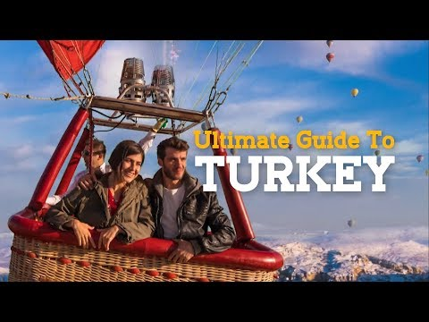 Ultimate Guide To Turkey