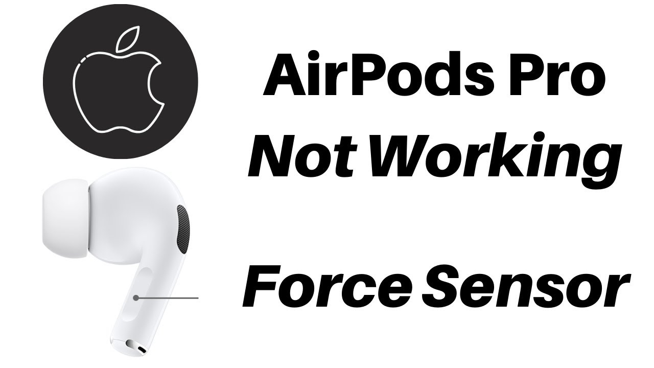 Force Sensor Not Working On Airpods Pro Unable To Switch Noise