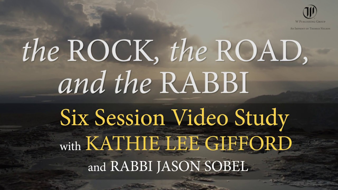 The Rock, the Road, and the Rabbi Trailer - Video Bible Study with Kathie  Lee Gifford