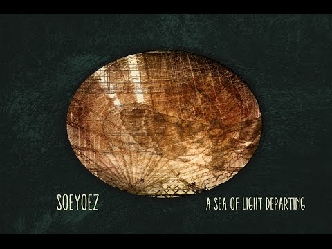 SOEYOEZ - A Sea of Light Departing [Full Album]