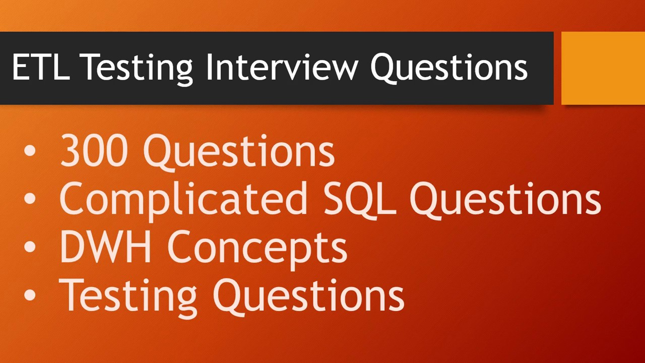 ETL Testing interview questions Part 1 Recent collection total 300 Questions