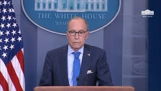 6/6/18: White House Press Briefing on the G7 with Larry Kudlow