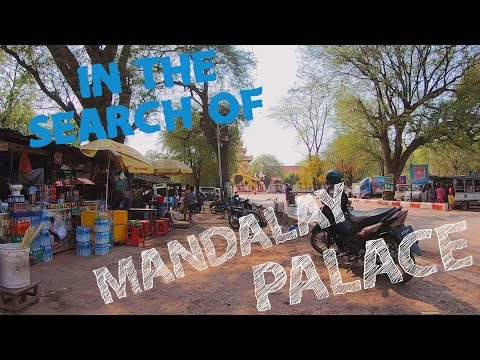 Myanmar (Burma) - Mandalay - in search of the palace