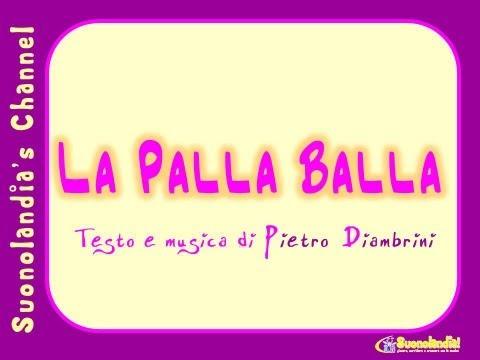 LA PALLA BALLA - Canzoni per bambini di Pietro Diambrini
