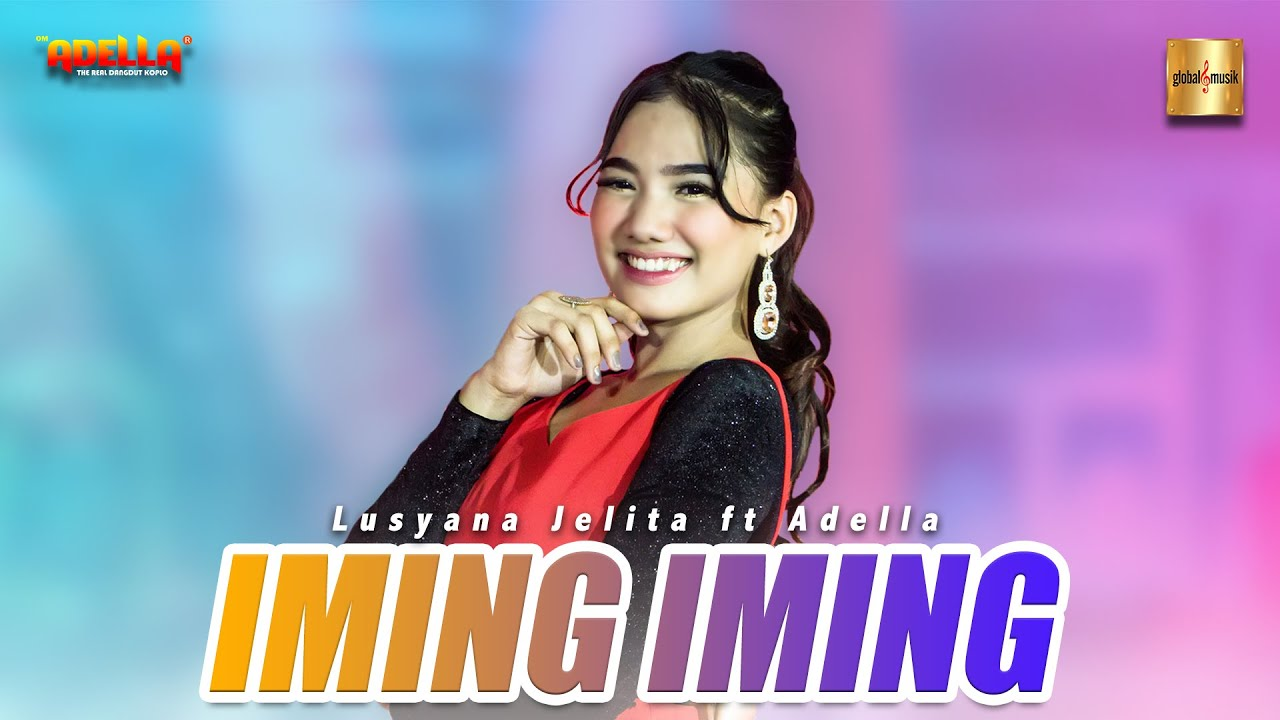 Lusyana Jelita ft Adella - Iming Iming (Official Live Music)