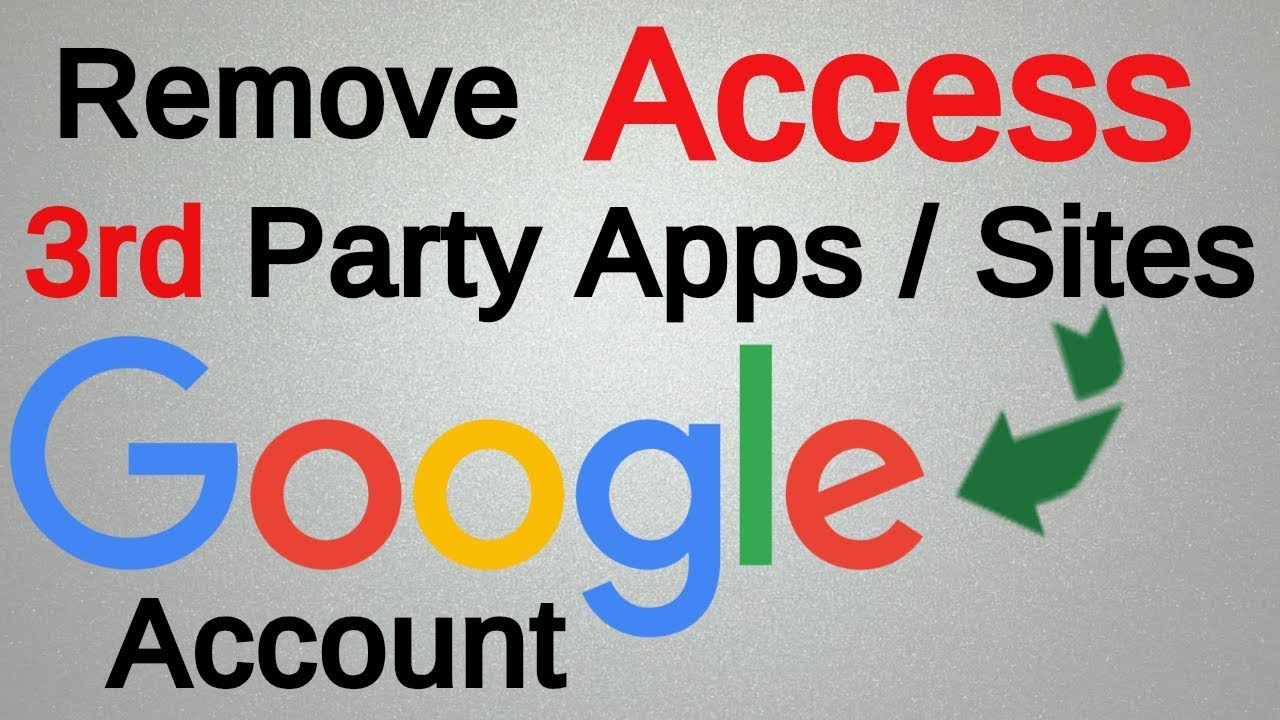 How To Remove 3rd Party Apps Sites who Access To Your Google ...