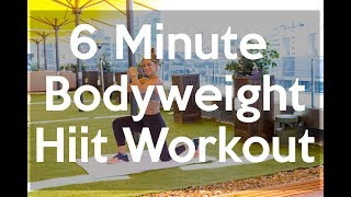 6 Minute Bodyweight Hiit Workout