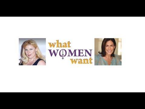 What Women Want Radio Summary
