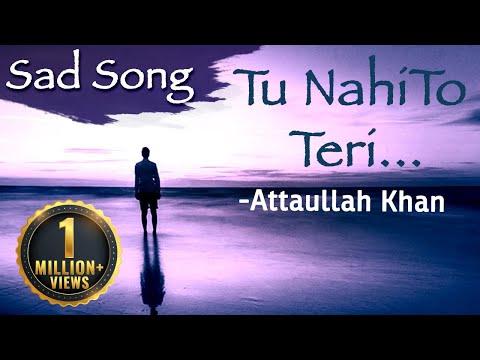 Tu Nahi To Teri Yaad Sahi - Attaullah Khan Sad Songs | Dard Bhare Geet