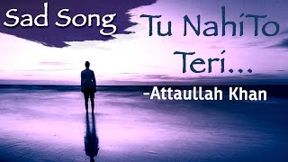 Tu Nahi To Teri Yaad Sahi - Attaullah Khan Sad Songs | Dard Bhare Geet