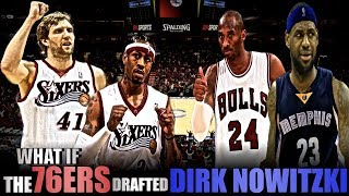 What If Dirk Nowitzki Was Drafted By The Philadelphia 76ers?